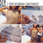 DIY: T-Shirt Detonada e com Franjas!