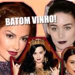 Batom Vinho: Ainda está na moda!