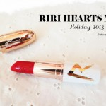 Batom Riri Woo, Riri Hearts Mac Holiday 2013 Colletion