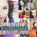Como edito minhas fotos para o Instagram