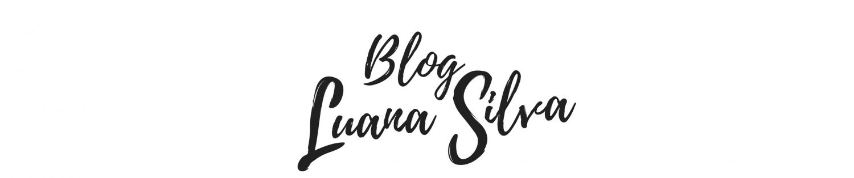 Blog Luana Silva